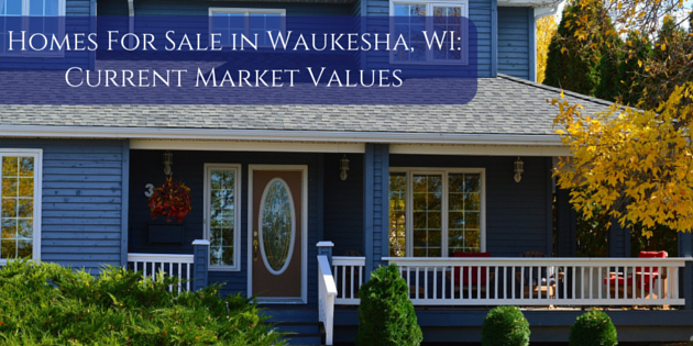 Homes For Sale in Waukesha Wi Current Market